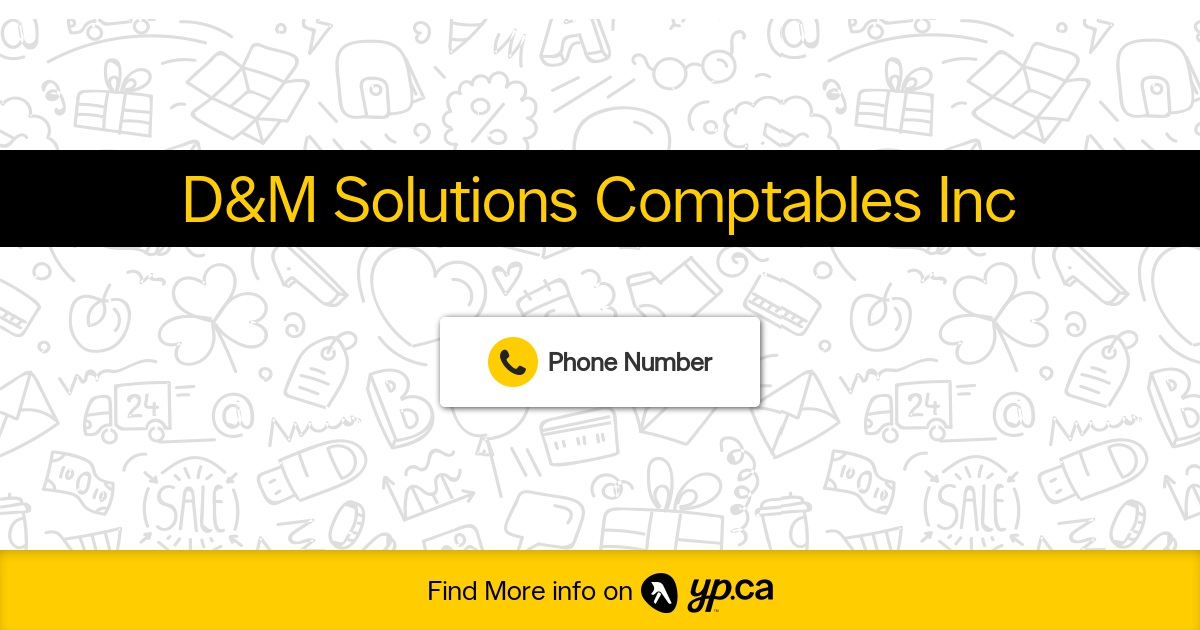 D&M Solutions Comptables Inc reviews, opinions and consumer feedback